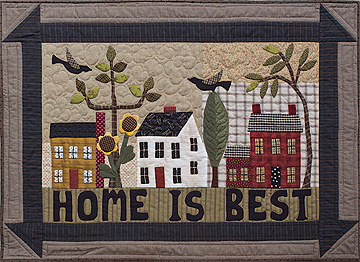 Home Is Best Applique Project Timeless Traditions Quilts